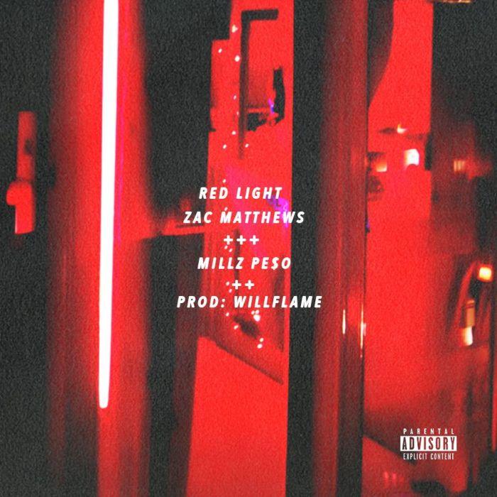 Zac Matthews x Millz Pe$o – Red Light (VMG Approved)