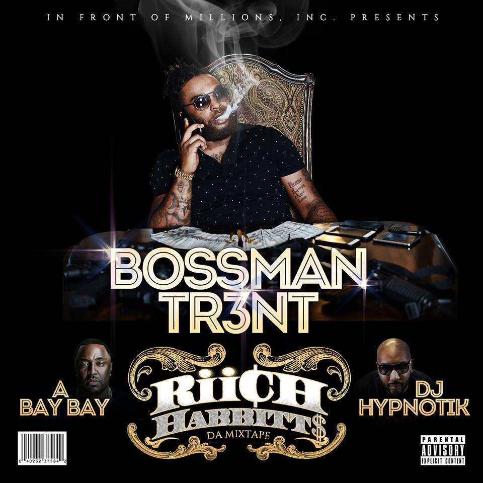 Bossman Tr3nt – Riich Habbitt$ The Mixtape