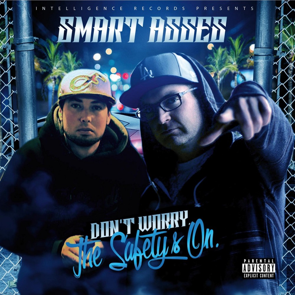 """Smart Asses Release Their Debut Album """"Don't Worry, The Safety's On"""""""