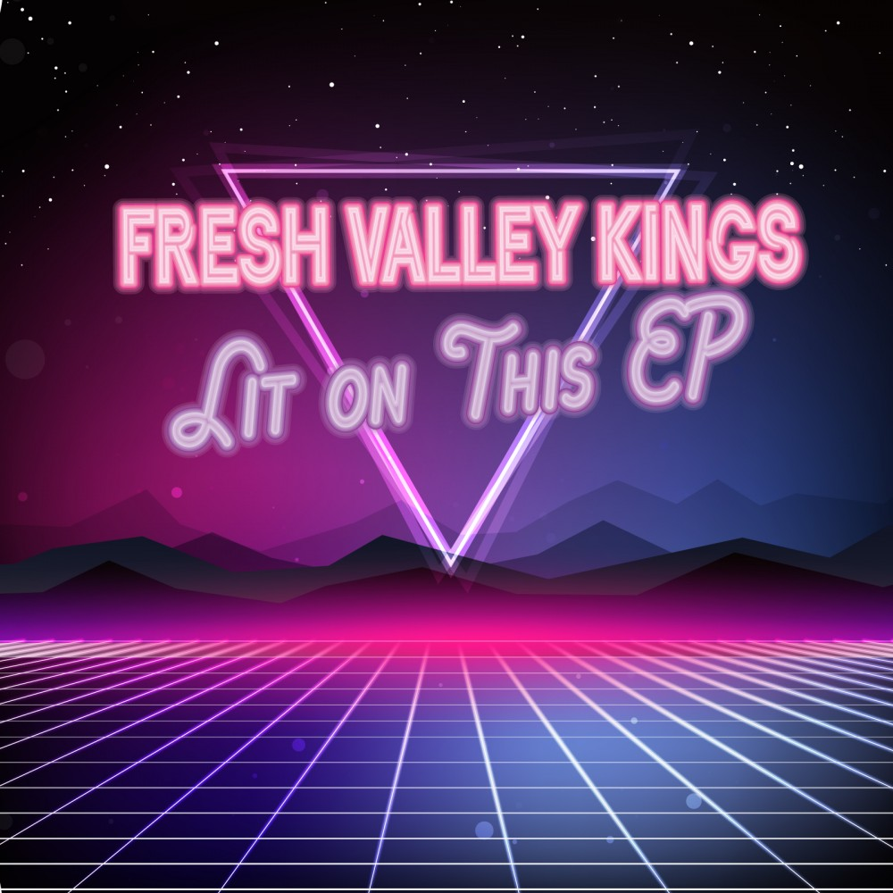 Fresh Valley Kings – Lit On This EP