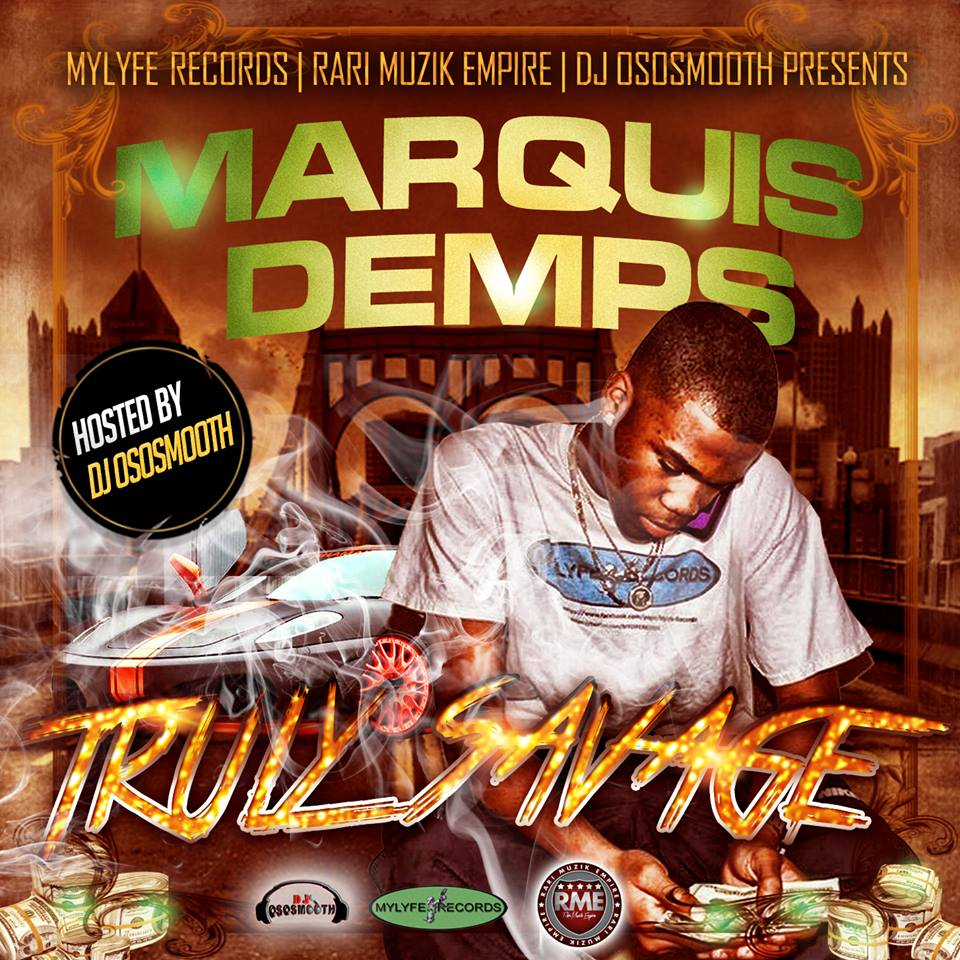 Marquis Demps – Truly Savage Part 1
