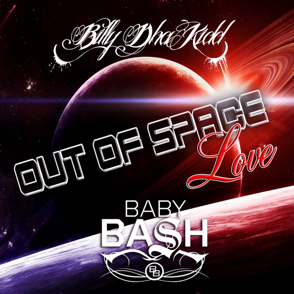"""Billy Dha Kidd Releases His New Single With Baby Bash """"Out of Space Love"""""""