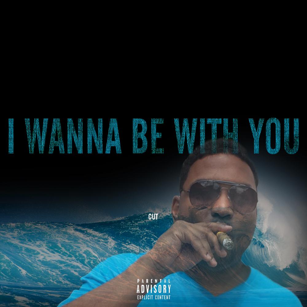 Cut – I Wanna Be With U