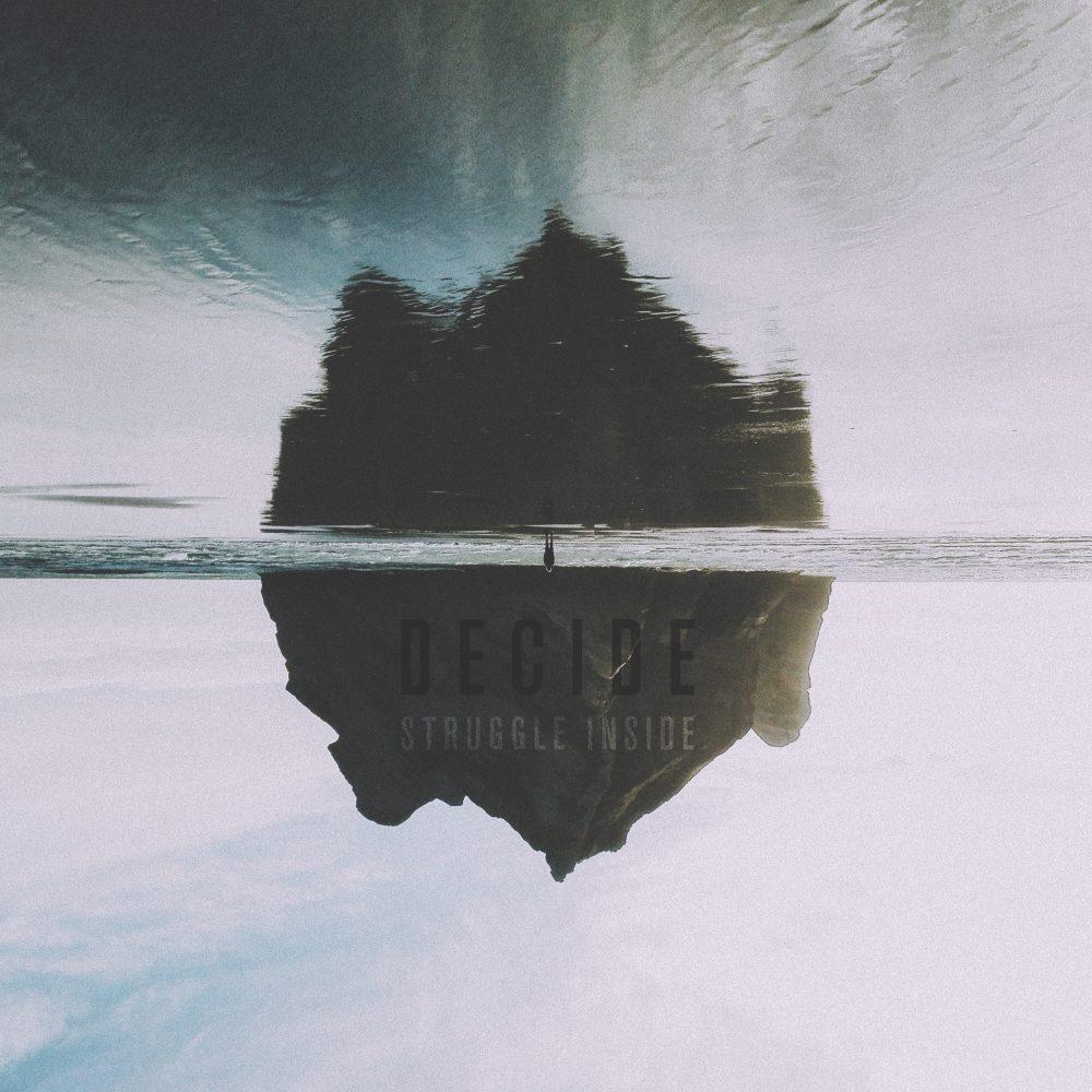 Decide – Struggle Inside