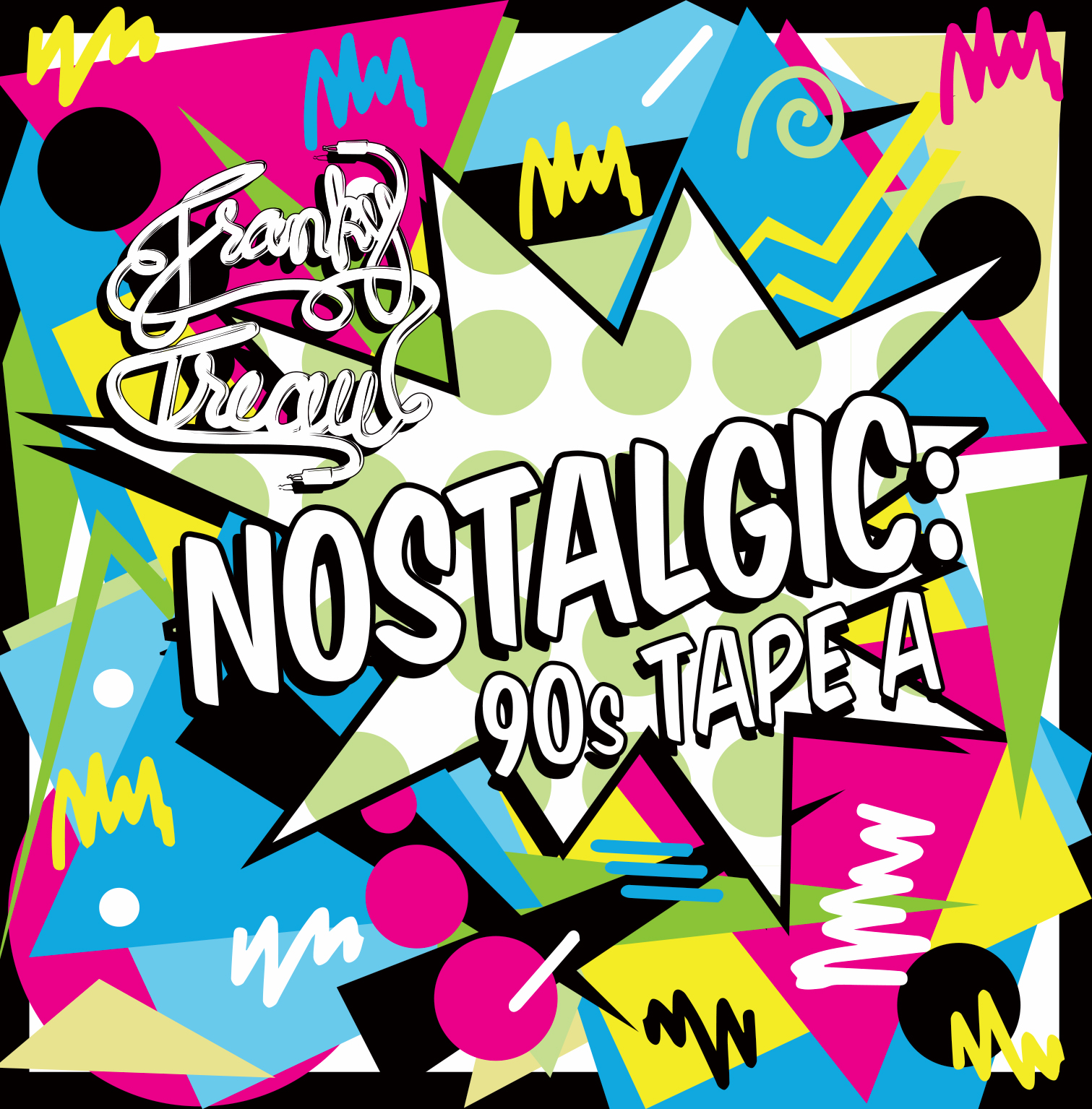 "Franky Treau Debuts New Mixtape ""Nostalgic: 90's Tape A"""