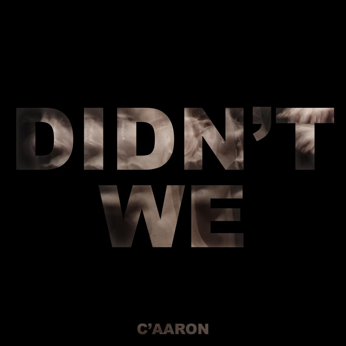 "London Artist C'Aaron Bares All With New Track ""Didn't We"""