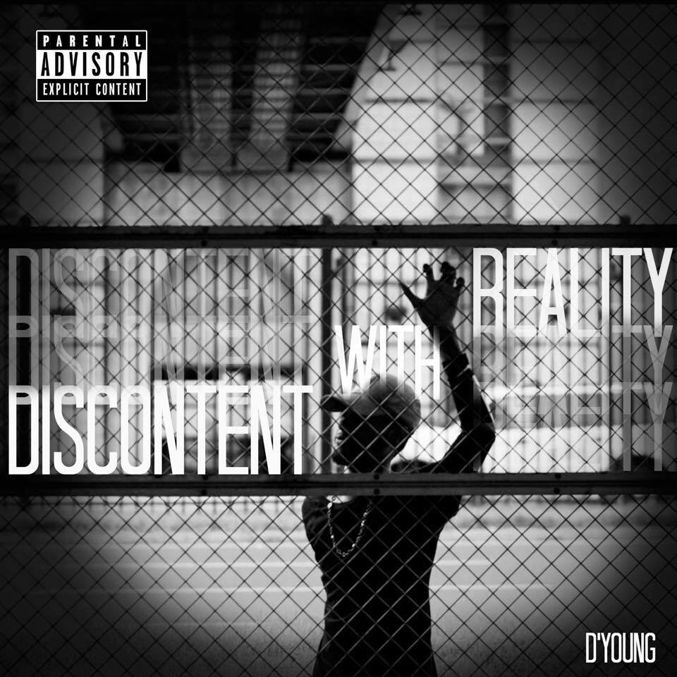 "Maryland Hip Hop Artist D'Young, New Mix-Tape ""Discontent With Reality"""