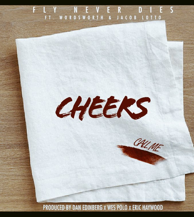 Fly Never Dies Feat. Wordsworth & Jacob Lotto – Cheers