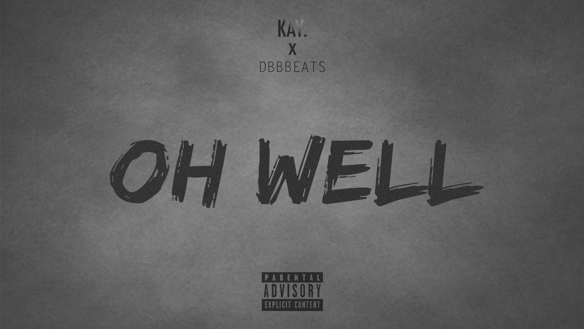 KAY. – Oh Well