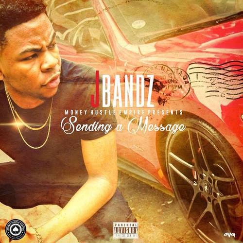 J Bandz – Sending A Message