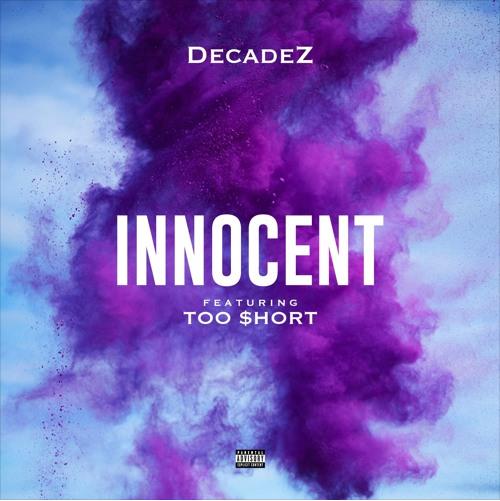 DecadeZ Feat. Too Short – Innocent  | @DECADEZ @TOOSHORT