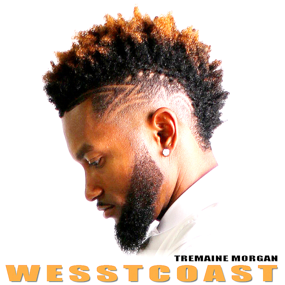 "@TremaineMorgan's Hot New Single ""Wesstcoast"""