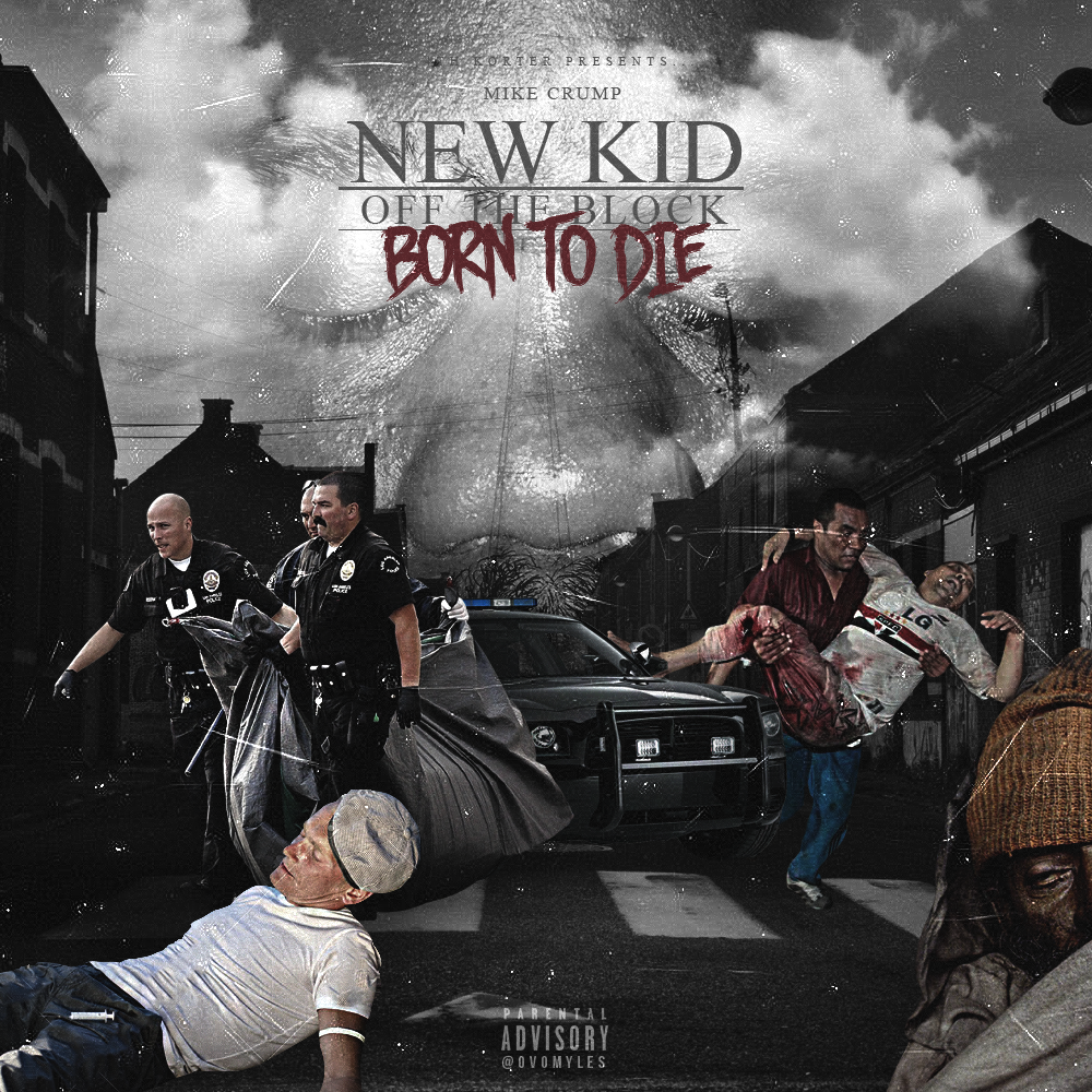 Mike Crump – New Kid Off The Block (Born To Die)
