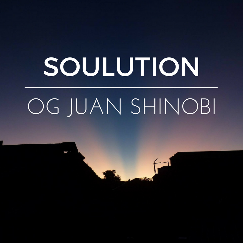 OG Juan Shinobi – Soulution