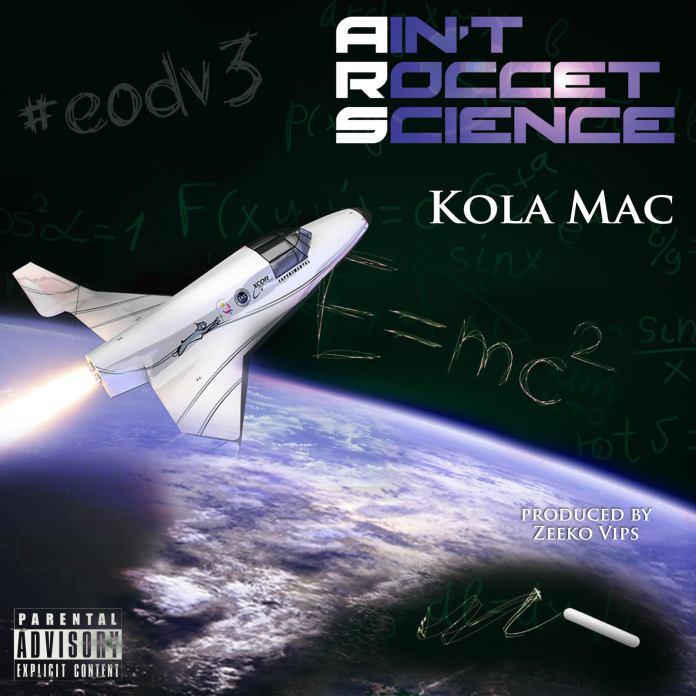 Kola Mac – Ain't Roccet Science (A.R.S.)   @KolaMac