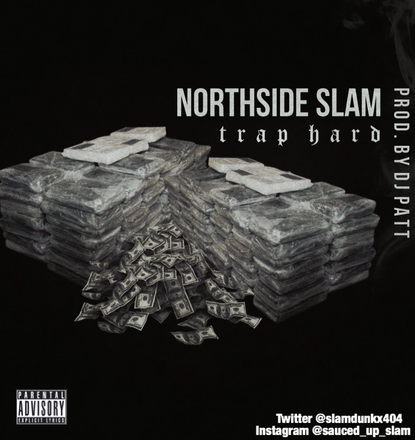 NorthSide Slam – Trap Hard