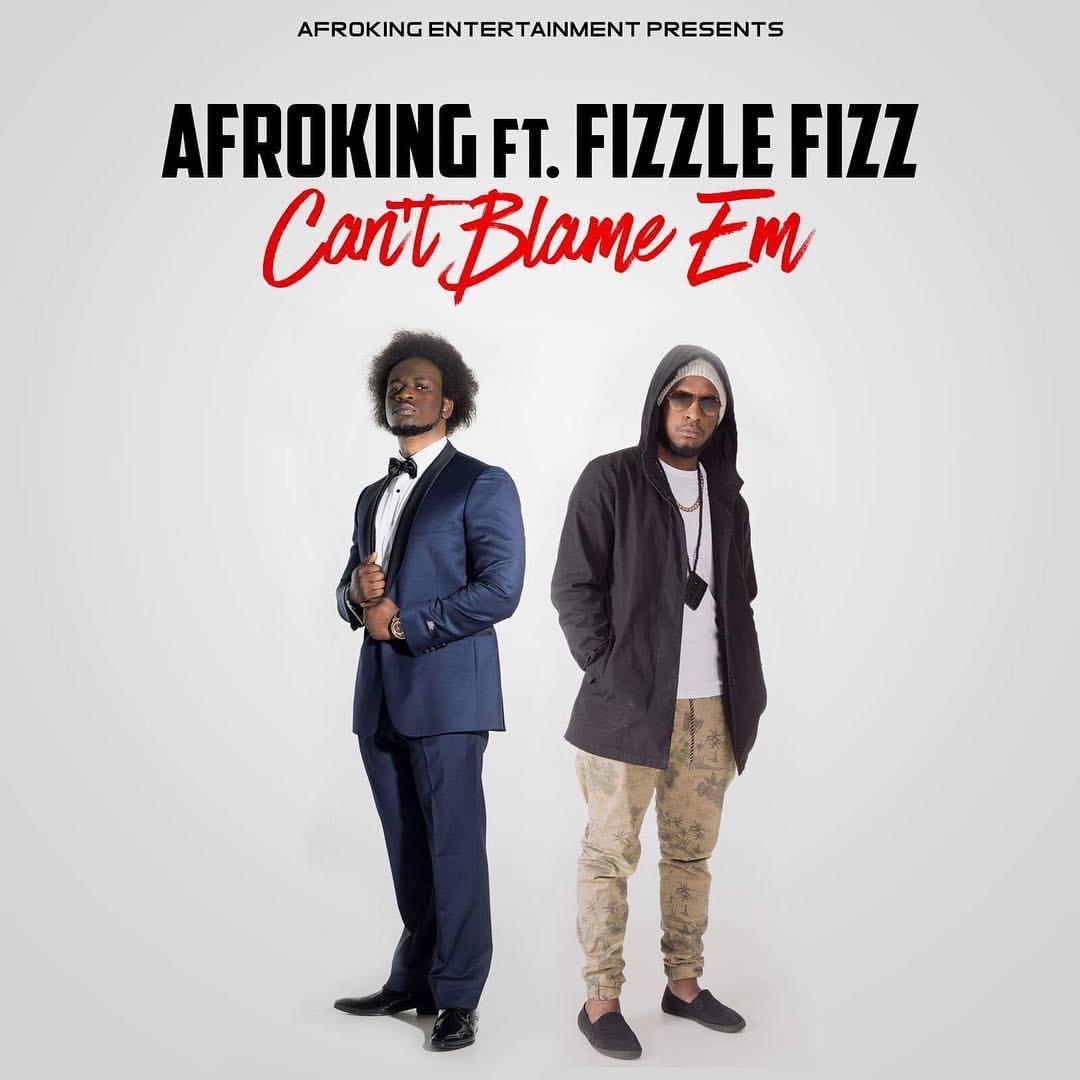 AfroKing Feat. Fizzle Fizz – Can't Blame Em