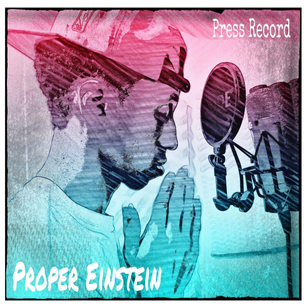 Proper Einstein Releases New Single 'Press Record'