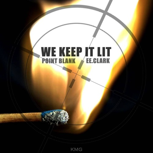 Point Blank Feat. EE.Clark – We Keep It LIT