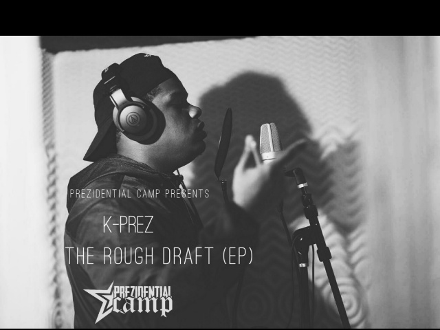 "New Jersey Artist K-Prez Releases ""The Rough Draft EP"""