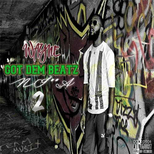 WayneBeatz – Wayne Got Dem Beatz N!**a 2