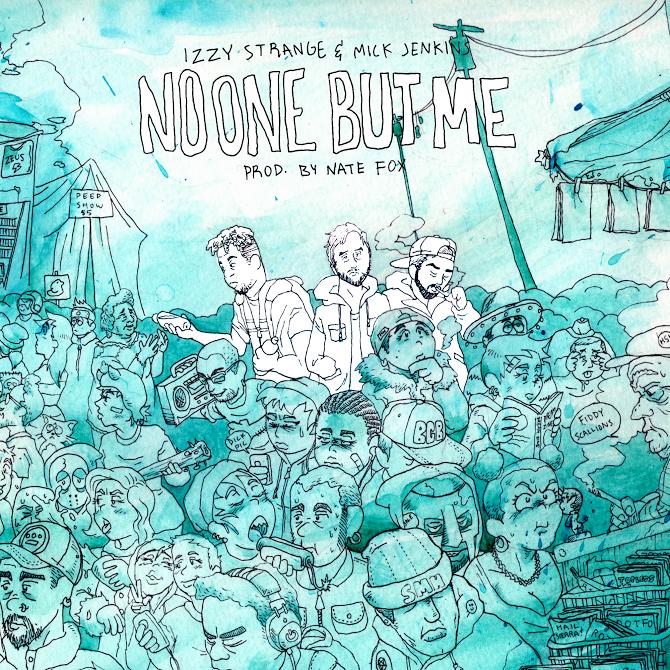 New Music: Izzy Strange – No One But Me Featuring Mick Jenkins   @ishestrange @mickjenkins @alldayrecess