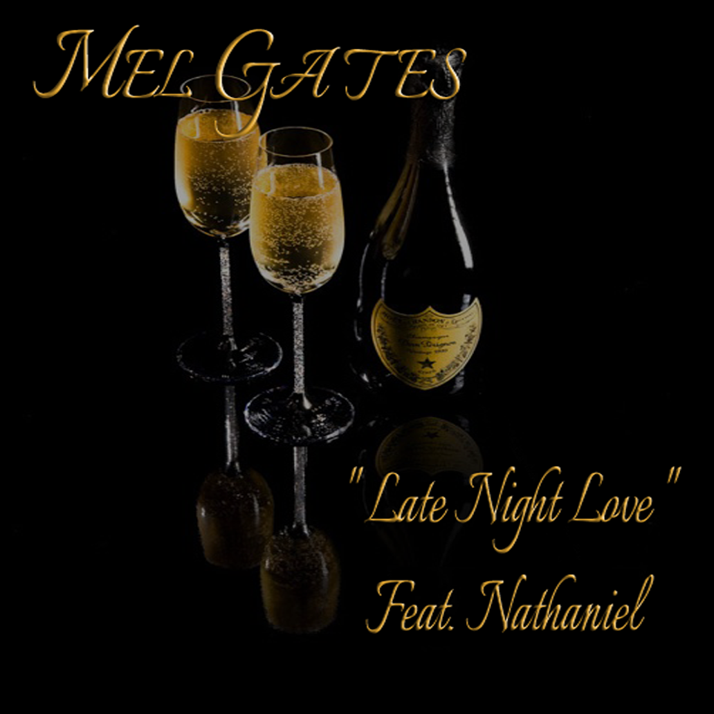 New Music: Mel Gates – Late Night Love Featuring Nathaniel | @tharealgates