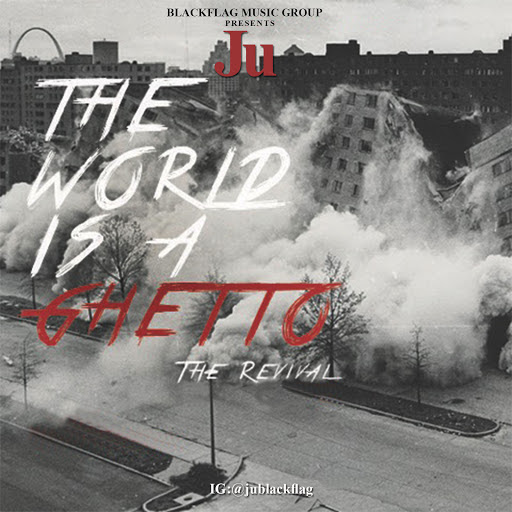 New Music: Ju – World Is A Ghetto Featuring Teff Deezy | @TeffDeezy @jublackflag