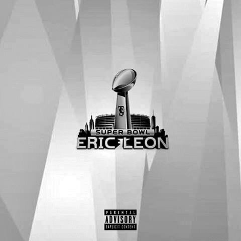 New Music: Eric Leon – Super Bowl Produced By CashMoneyAp | @ericleon772 @TrustoryEnt @CashMoneyAp