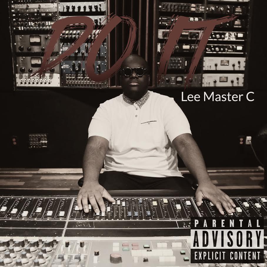 New Video: Montreal's Lee Master C – Do It | @LeeMasterC