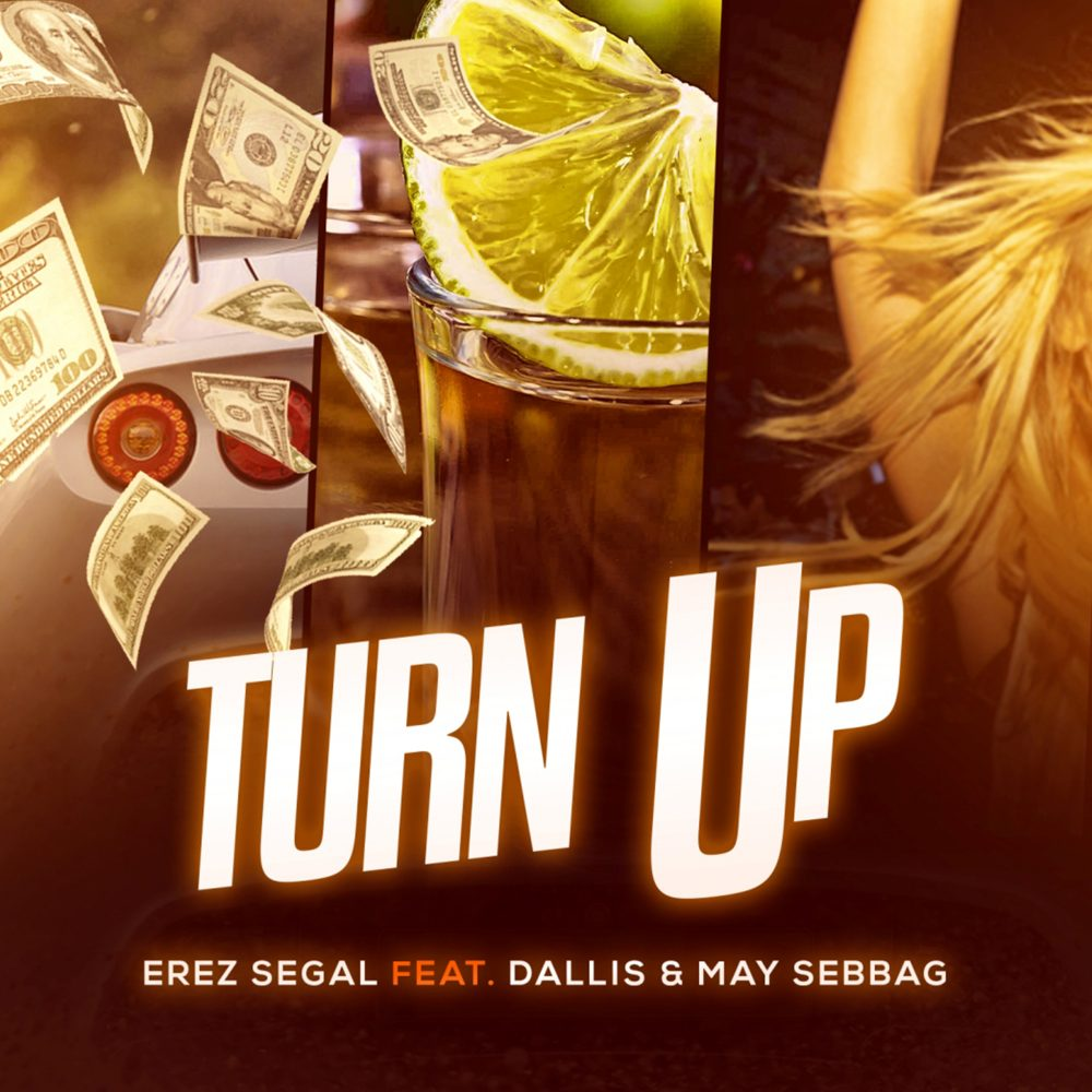 Erez Segal Feat. Dallis & May Sebbag – Turn Up (Original Mix)
