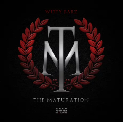 "Witty Barz X ""The Maturation"""