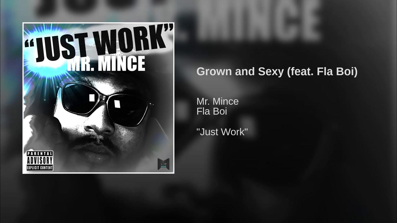 New Video: Mr. Mince – Grown and Sexy Featuring Fla Boi | @mrmince94