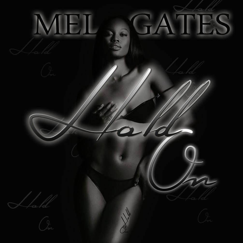 New Video: Mel Gates – Hold On | @tharealgates