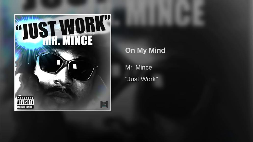 New Music: Mr. Mince – On My Mind | @mrmince94