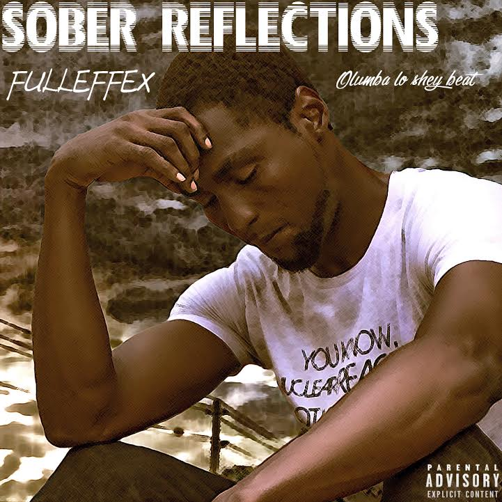 New Music: Fulleffex – Sober Reflections | @_fulleffex_