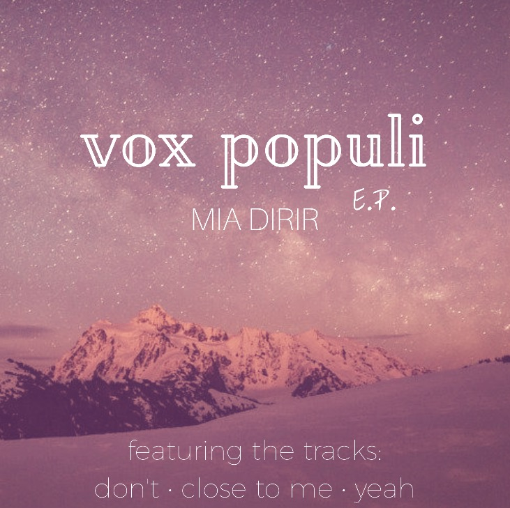 """Dallas-Based Songstress Mia Dirir Is Back With Brand-New EP """"Vox Populi"""""""