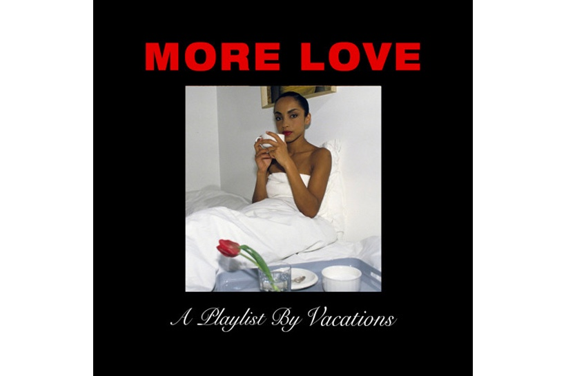Drake and Sade Get Mashed up on 'More Love' Playlist by Vacations