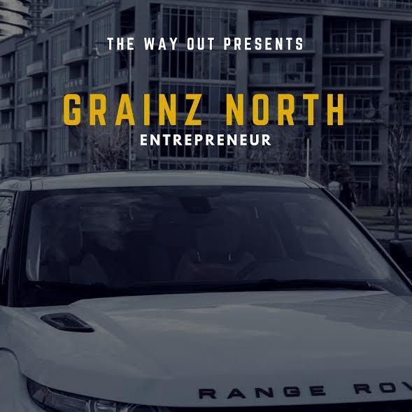 New Music: Grainz North – Entreprenuer | @GrainzNorth