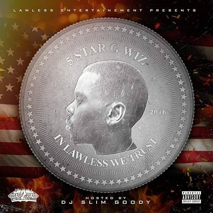 New Music: 5star G Wiz – In Lawless We Trust | @G_wizFastlife