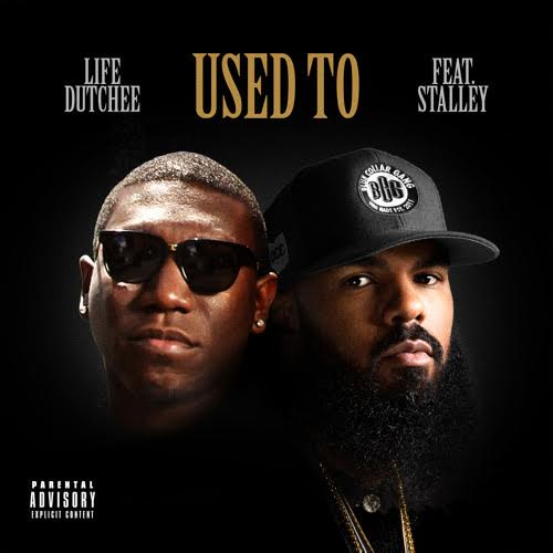 New Music: Life Dutchee – Used To Featuring Stalley | @LifeDutchee @Stalley