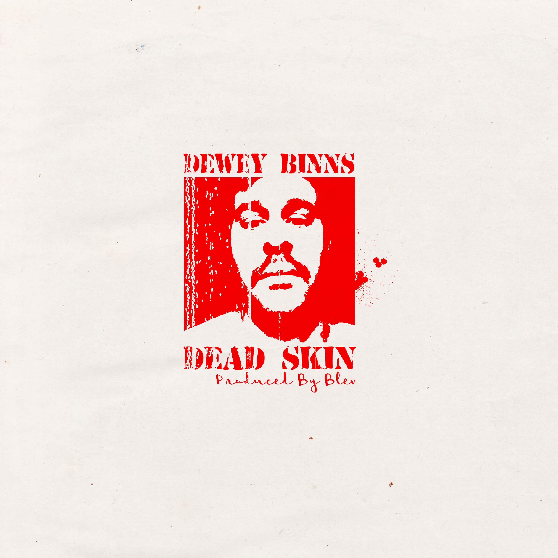 New Music: Dewey Binns – Dead Skin | @DeweyBinns @seeblev