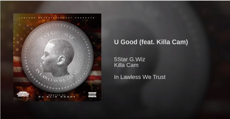 New Music: 5star G.Wiz – U Good Featuring Killa Cam |