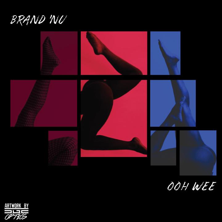 New Music: Brand 'Nu  – Ooh Wee | @Brandnu4real