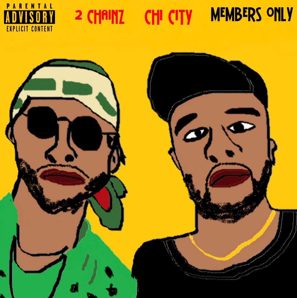 New Music: Chi City And 2Chainz – Members Only | @2chainz @IAmChiCity