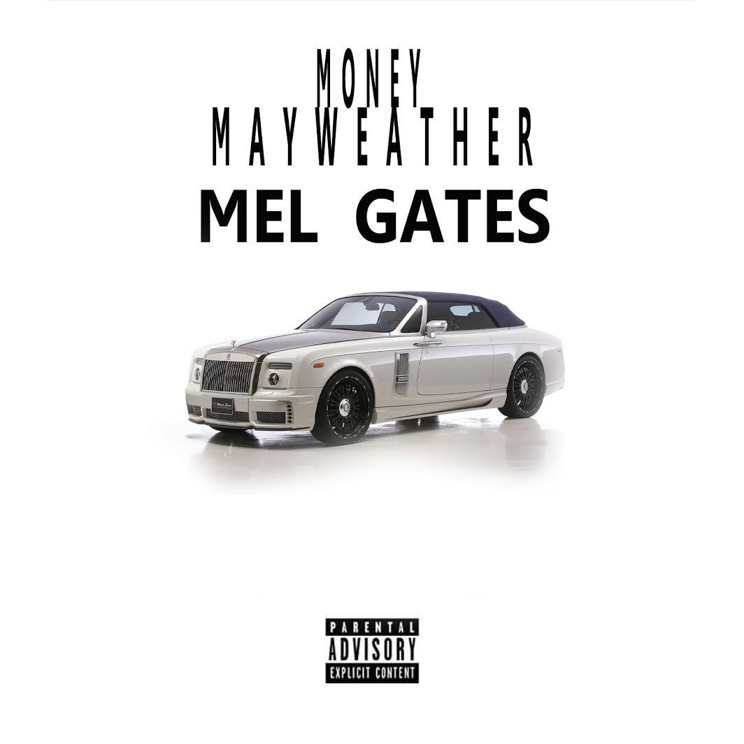 New Music: Mel Gates – Money Mayweather | @tharealgates