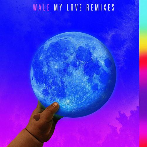 Wale – My Love (feat. Major Lazer, WizKid, Dua Lipa) [Remixes] [iTunes]