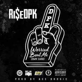 New Music: Rise DPK – Worried Bout Me   @RiseDPK