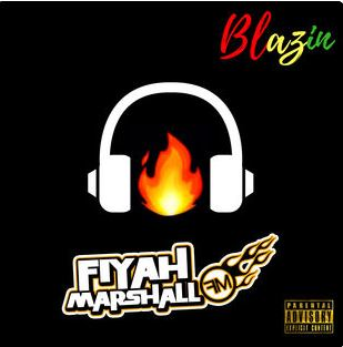 New Music: Fiyah Marshall Blazin Pre Orders Are Live Right Now | @FiyahMarshall