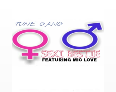 Tune Gang – Sexi Bestie (Hip-Hop With R&B Crossover)